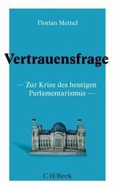 Vertrauensfrage Zur Krise des heutigen Parlamentarismus