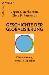 Geschichte der Globalisierung Dimensionen, Prozesse, Epochen