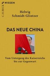 Das neue China Vom Ende des Kaiserreichs bis zur Gegenwart
