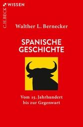 Spanische Geschichte Vom 15. Jahrhundert bis zur Gegenwart