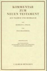 Kommentar zum Neuen Testament aus Talmud und Midrasch Bd. 2: Das Evangelium nach Markus, Lukas und Johannes und die Apostelgeschichte