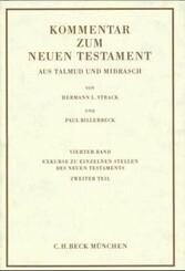 Kommentar zum Neuen Testament aus Talmud und Midrasch Bd. 4: Exkurse zu einzelnen Stellen des Neuen Testaments Abhandlungen zur neutestamentlichen Theologie und Archäologie
