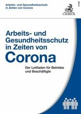Arbeits- und Gesundheitsschutz in Zeiten von Corona Der Leitfaden für Betriebe und Beschäftigte