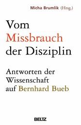 Vom Missbrauch der Disziplin Antworten der Wissenschaft auf Bernhard Bueb
