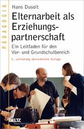 Elternarbeit als Erziehungspartnerschaft Ein Leitfaden für den Vor- und Grundschulbereich