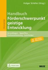 Handbuch Förderschwerpunkt geistige Entwicklung Grundlagen - Spezifika - Fachorientierung - Lernfelder. Mit E-Book inside