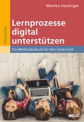 Lernprozesse digital unterstützen Ein Methodenbuch für den Unterricht