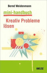 Mini-Handbuch Kreativ Probleme lösen