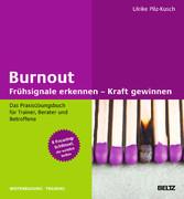 Burnout: Frühsignale erkennen - Kraft gewinnen Das Praxisübungsbuch für Trainer, Berater und Betroffene 8 Focusing-Schlüssel, die wirklich helfen