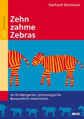 Zehn zahme Zebras Im Kindergarten phonologische Bewusstheit entwickeln