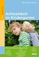 Achtsamkeit im Kindergarten Wie das Miteinander gelingt