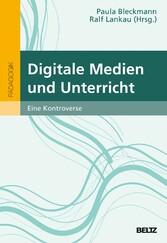 Digitale Medien und Unterricht Eine Kontroverse