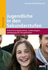 Jugendliche in den Sekundarstufen Entwicklungsprozesse, Lebenslagen, pädagogische Perspektiven