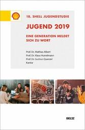 Jugend 2019 - 18. Shell Jugendstudie Eine Generation meldet sich zu Wort