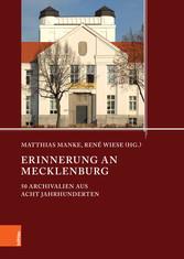 Erinnerung an Mecklenburg 50 Archivalien aus acht Jahrhunderten