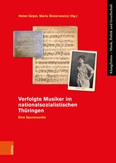Verfolgte Musiker im nationalsozialistischen Thüringen Eine Spurensuche