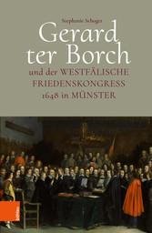 Gerard ter Borch und der westfälische Friedenskongress 1648 in Münster