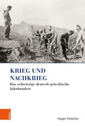 Krieg und Nachkrieg Das schwierige deutsch-griechische Jahrhundert