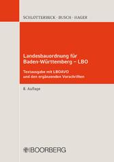 Landesbauordnung für Baden-Württemberg - LBO Textausgabe mit LBOAVO und den ergänzenden Vorschriften