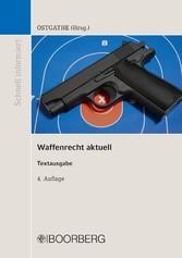Waffenrecht aktuell Textausgabe