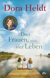 Drei Frauen, vier Leben Roman