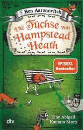 Die Füchse von Hampstead Heath Eine Abigail-Kamara-Story