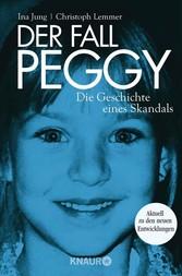 Der Fall Peggy Die Geschichte eines Skandals