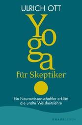 Yoga für Skeptiker Ein Neurowissenschaftler erklärt die uralte Weisheitslehre