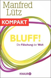 Bluff! Die Fälschung der Welt Ein Beitrag aus Querdenken 2014