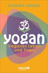Yogan Veganes Leben und Yoga
