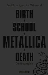 Birth School Metallica Death Die Biographie