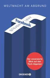 Facebook - Weltmacht am Abgrund Der unzensierte Blick auf den Tech-Giganten