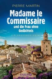 Madame le Commissaire und die Frau ohne Gedächtnis Ein Provence-Krimi