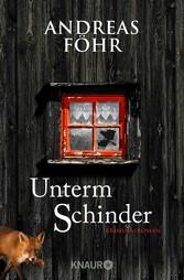Unterm Schinder Kriminalroman