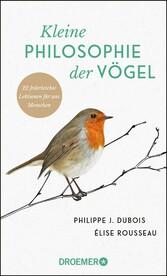Kleine Philosophie der Vögel 22 federleichte Lektionen für uns Menschen