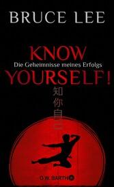 Know yourself! Die Geheimnisse meines Erfolgs | Die Lebensweisheiten der Kampfkunst-Legende Bruce Lee