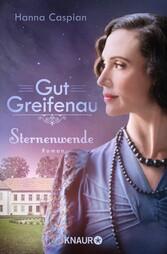 Gut Greifenau - Sternenwende Roman