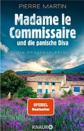 Madame le Commissaire und die panische Diva Ein Provence-Krimi