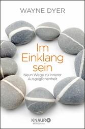 Im Einklang sein Neun Wege zu innerer Ausgeglichenheit