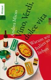 Vino, Verdi, dolce vita Warum wir Italien so lieben