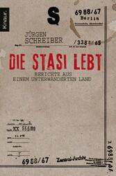 Die Stasi lebt Berichte aus einem unterwanderten Land