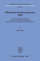 Öffentliches Rechnungswesen 2000. Vorträge und Diskussionsbeiträge einer Wissenschaftlichen Arbeitstagung der Hochschule für Verwaltungswissenschaften Speyer.