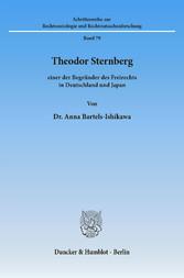 Theodor Sternberg - einer der Begründer des Freirechts in Deutschland und Japan.