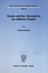 Strafen und ihre Alternativen im zeitlichen Wandel.