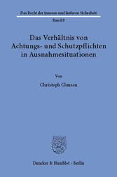 Das Verhältnis von Achtungs- und Schutzpflichten in Ausnahmesituationen.
