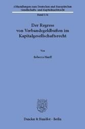 Der Regress von Verbandsgeldbußen im Kapitalgesellschaftsrecht.