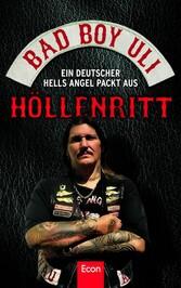 Höllenritt Ein deutscher Hells Angel packt aus