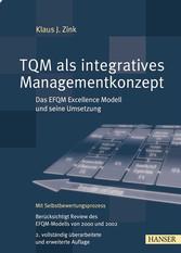 TQM als integratives Managementkonzept Das EFQM Excellence Modell und seine Umsetzung