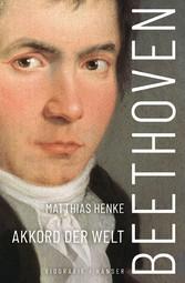Beethoven Akkord der Welt. Biografie