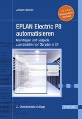 EPLAN Electric P8 automatisieren Grundlagen und Beispiele zum Erstellen von Scripten in C#. Mit sofort einsetzbaren Scripten